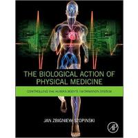 【预订】The Biological Action of Physical Medicine 978012800038