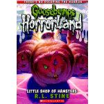 Little Shop of Hamsters (Goosebumps Horrorland #14)鸡皮疙瘩-惊恐乐园14:跛子商店