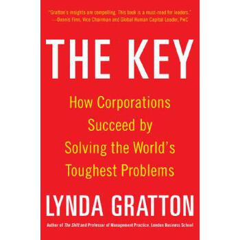 【预订】The Key  How Corporations Succeed by Solving the World's Toughest Problems 预订商品,需要1-3个月发货,非质量问题不接受退换货。