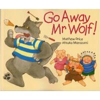 【首页抢券300-100】Go Away Mr.Wolf 走开 野狼先生 幼儿英语启蒙儿童经典童话趣味故事书 廖彩杏书单