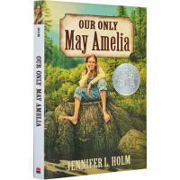 【英文原版】Our Only May Amelia 我们唯一的梅.阿米莉亚 2000年纽伯瑞银奖