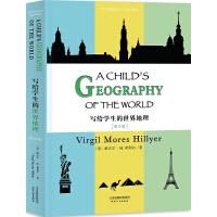 写给学生的世界地理: A CHILD'S GEOGRAPHY OF THE WORLD(英文版)(赠配套朗读音频免费下