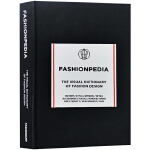 Fashionpedia - The Visual Dictionary Of Fashion Design 时尚�I百科:时装设计视觉词典 英文原版