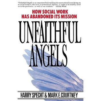 【预订】Unfaithful Angels  How Social Work Has Abandoned its Mission 预订商品,需要1-3个月发货,非质量问题不接受退换货。