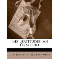 【预订】The Beatitudes: An Oratorio