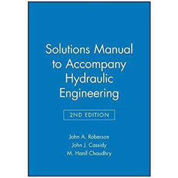 【预订】Solutions Manual to Accompany Hydraulic Engineering, Second... 9780471244967 美国库房发货,通常付款后3-5周到货!