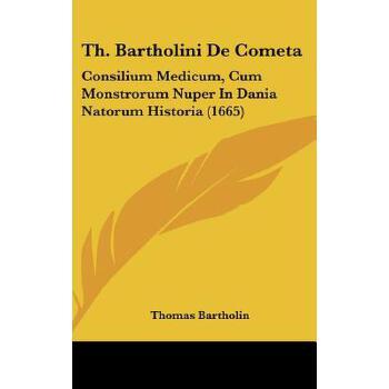 【预订】Th. Bartholini de Cometa: Consilium Medicum, Cum Monstrorum Nuper in Dania Natorum Historia (1665) 预订商品,需要1-3个月发货,非质量问题不接受退换货。