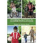 【预订】Physical Activity in Diverse Populations 9781138674578