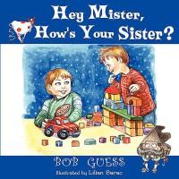 【预订】Hey Mister, How's Your Sister?