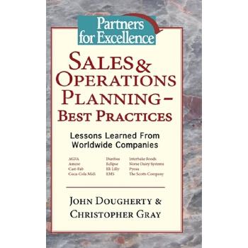 【预订】Sales & Operations Planning - Best Practices: Lessons Learned from Worldwide Companies 预订商品,需要1-3个月发货,非质量问题不接受退换货。