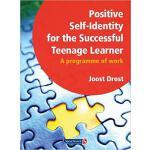 【预订】Positive Self-Identity for the Successful Teenage Learn
