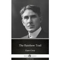 The Rainbow Trail by Zane Grey - Delphi Classics (Illustrat