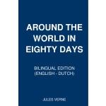 Around the World in Eighty Days: Bilingual Edition (English �C Dutch)