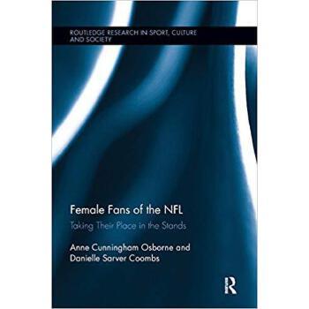 【预订】Female Fans of the NFL 9781138067875 美国库房发货,通常付款后3-5周到货!