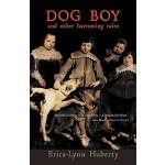 【预订】Dog Boy and Other Harrowing Tales