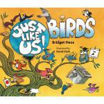 Just Like Us! Birds