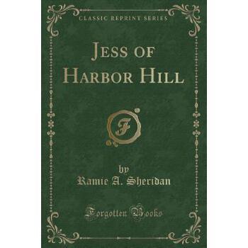 【预订】Jess of Harbor Hill (Classic Reprint) 预订商品,需要1-3个月发货,非质量问题不接受退换货。