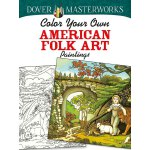 Dover Masterworks: Color Your Own American Folk Art Paintin