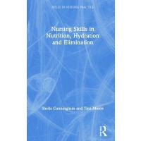 【预订】Nursing Skills in Nutrition, Hydration and Elimination 9