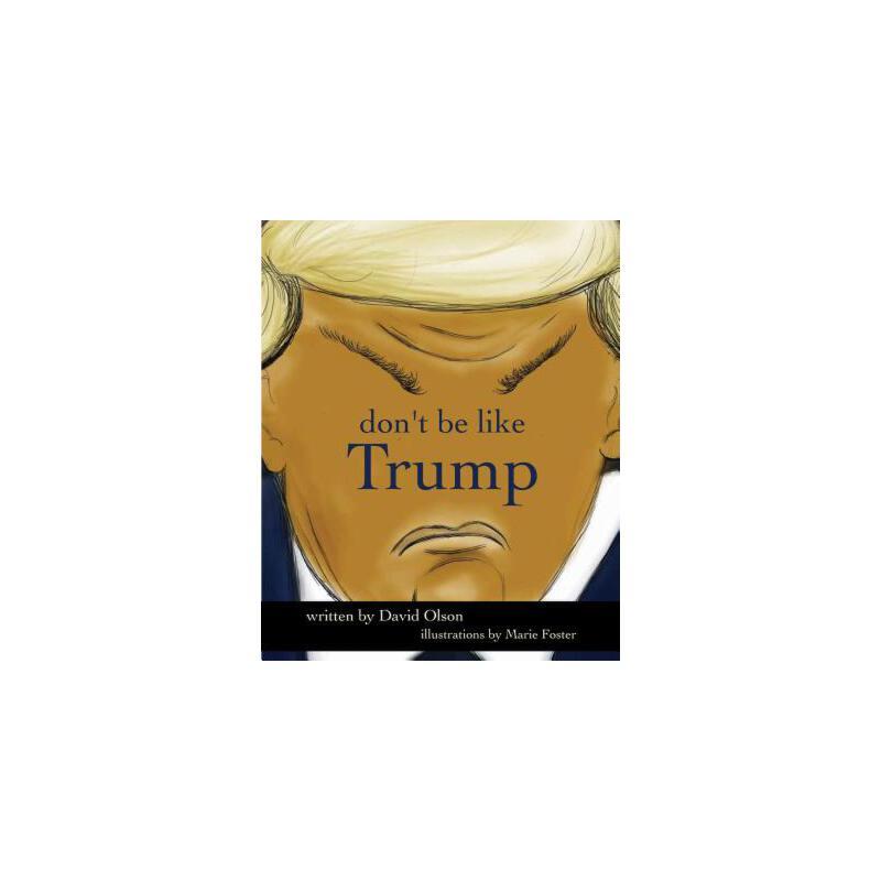 【预订】Don't Be Like Trump 预订商品,需要1-3个月发货,非质量问题不接受退换货。