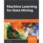 【预订】Machine Learning for Data Mining 9781838828974