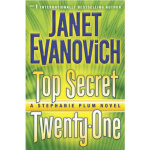 Top Secret Twenty-One A Stephanie Plum Novel Janet Evanovic