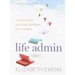 现货 生活管理 英文原版 Life Admin: How I Learned to Do Less, Do Bette