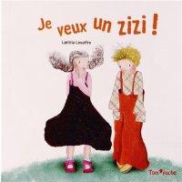 法语原版绘本 男孩女孩都一样 性别平等 Je veux un zizi ! Laetitia Lesaffre