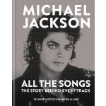 英文原版 迈克尔・杰克逊: 每首歌背后的故事 音乐传记 Michael Jackson All the Songs: