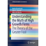 【预订】Understanding the Myth of High Growth Firms The Theory