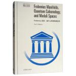 Frobenius流形、量子上同调和模空间(英文版)/美国数学会经典影印系列 Yuri,I.Manin 9787040