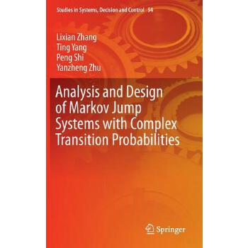 【预订】Analysis and Design of Markov Jump Systems with Complex Transition Probabilities 预订商品,需要1-3个月发货,非质量问题不接受退换货。