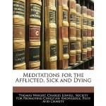 【预订】Meditations for the Afflicted, Sick and Dying