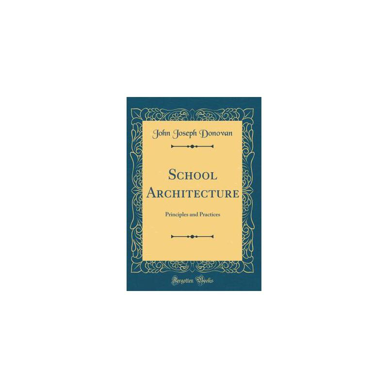【预订】School Architecture: Principles and Practices (Classic Reprint) 预订商品,需要1-3个月发货,非质量问题不接受退换货。