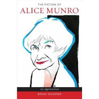 【预订】The Fiction of Alice Munro: An Appreciation 预订商品,需要1-3个月发货,非质量问题不接受退换货。