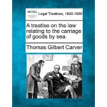 【预订】A Treatise on the Law Relating to the Carriage of Goods