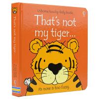Usborne That's Not My Tiger 那不是我的小老虎 幼儿启蒙认知触摸书 儿童英语读物 英文原版进