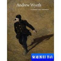 【旧书二手书9成新】Andrew Wyeth: A Spoken Self-Portrait[安德鲁惠氏:看自己的话]