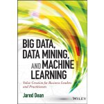 Big Data, Data Mining, and Machine Learning: Value Creation