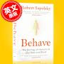 现货 行为 暴力 竞争 利他 人类行为背后的生物学 英文原版 Behave:The Biology of Humans罗伯特・萨波斯基 Robert M Sapolsky