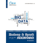 [二手旧书9成新],Hadoop & Spark大数据开发实战(大数据开发工程师系列),肖睿 雷刚跃 宋丽萍 张宇 彭