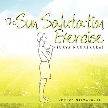 【预订】The Sun Salutation Exercise: (Surya Namaskara) 预订商品,需要1-3个月发货,非质量问题不接受退换货。
