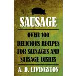 【预订】Sausage: Over 100 Delicious Recipes for Sausages and Sa