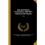 【预订】Sept Generations D'Executeurs, 1688-1847; Memoires Des