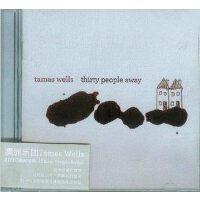 澳洲乐团 Tamas Wells 2010大碟《Thirty People Away》全新CD