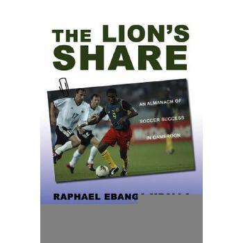 【预订】The Lion's Share: An Almanach of Soccer Success in Cameroon 预订商品,需要1-3个月发货,非质量问题不接受退换货。