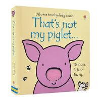 Usborne原版英文 That's Not My Piglet 那不是我的小猪仔 幼儿纸板触摸书 儿童英语读物 英文