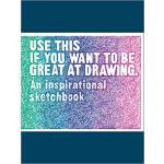 【预订】Use This if You Want to Be Great at Drawing 97817862740