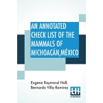 【预订】An Annotated Check List Of The Mammals Of Michoacan, Me