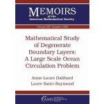 【预订】Mathematical Study of Degenerate Boundary Layers 978147